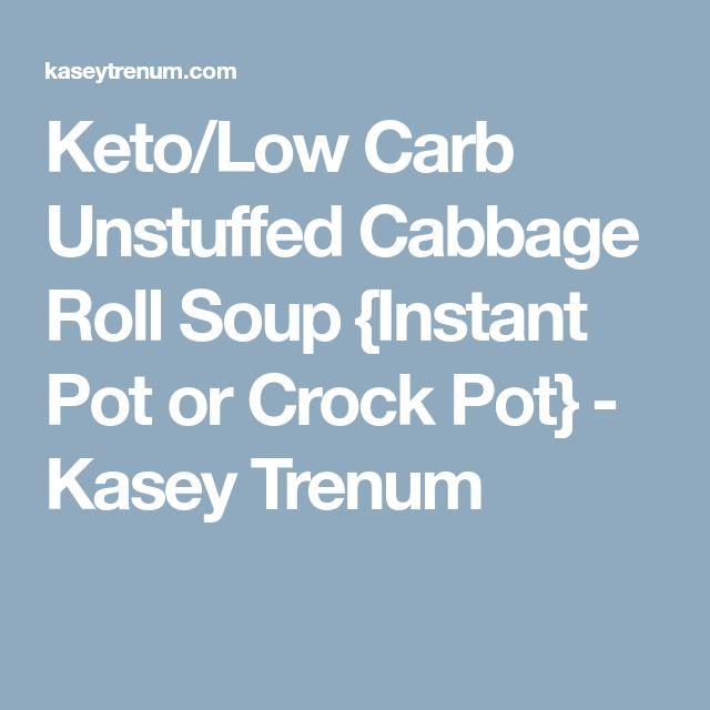 Keto/Low Carb Unstuffed Cabbage Roll Soup {Instant Pot or Crock Pot} - Kasey Trenum