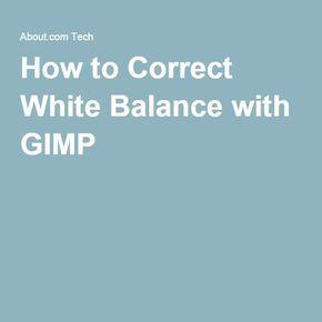 How to Correct White Balance with GIMP
