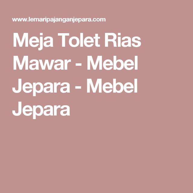 Meja Tolet Rias Mawar - Mebel Jepara - Mebel Jepara