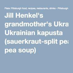 Ukrainian Kapusta (Sauerkraut-Split Pea Soup)