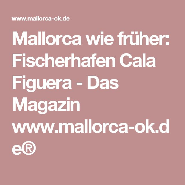 Mallorca wie früher: Fischerhafen Cala Figuera - Das Magazin www.mallorca-ok.de®