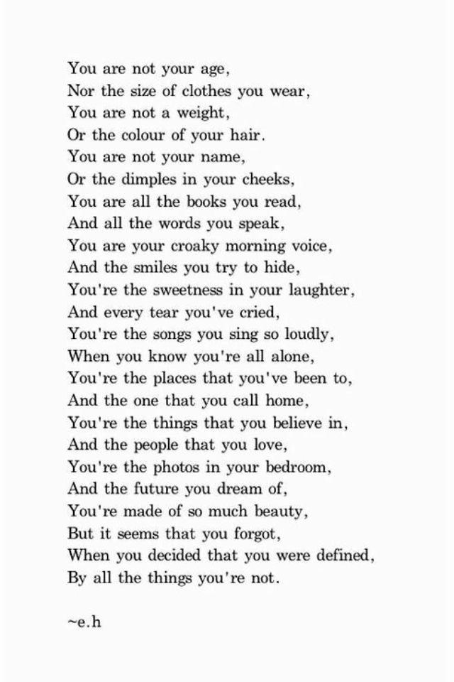 Sent to me by a friend.. To remind me who I am when I had forgotten. Beautiful