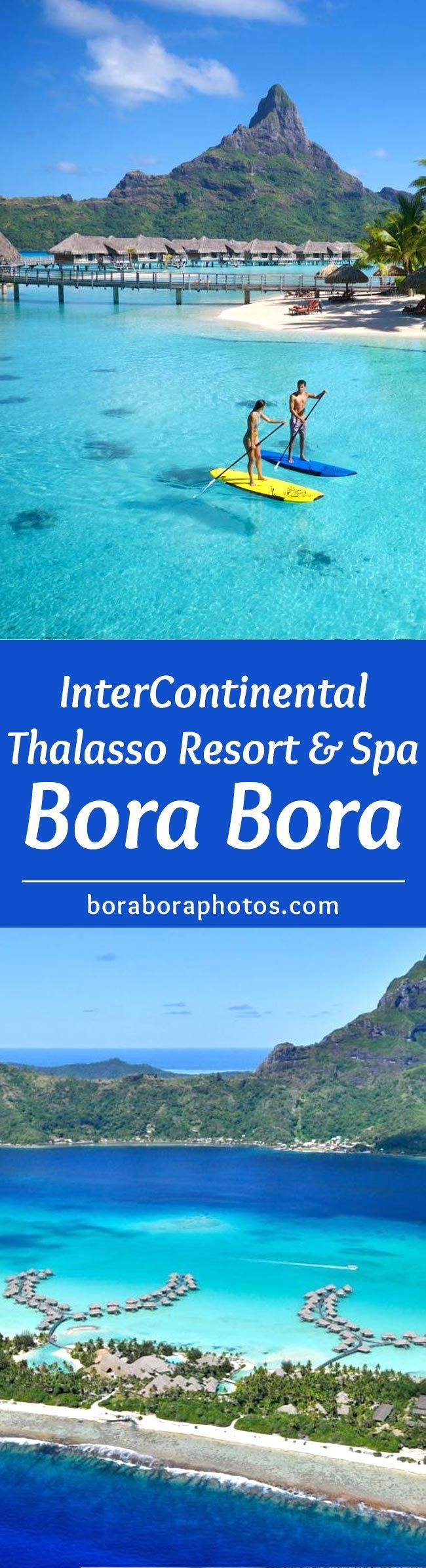 InterContinental Thalasso Resort & Spa - Set on an islet overlooking the Bora Bora lagoon, this upscale beachfront resort features thatched roofs and vaulted ceilings, the luxury villas are built on stilts over the water. Incredible place to honeymoon or vacation.