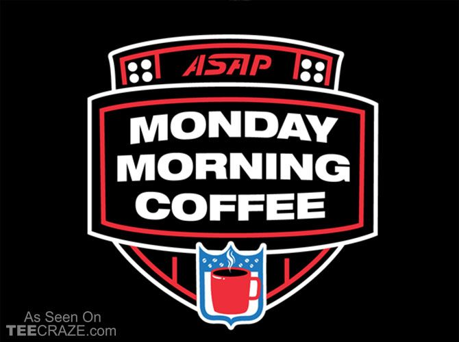 Monday Morning Coffee T-Shirt