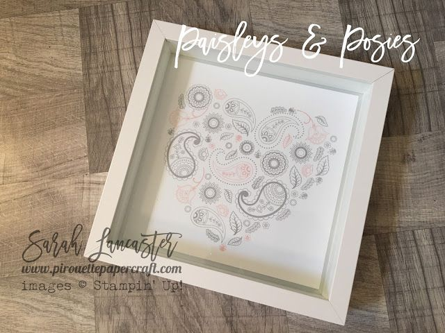 Paisleys & Posies stamp set and cheap frame from Ikea | makes a beautiful decorative item as a gift or display in your home. Stamp set in the new Autumn:Winter catalogue | Sarah Lancaster - pirouette paper craft #stampinup #paisleysandposies