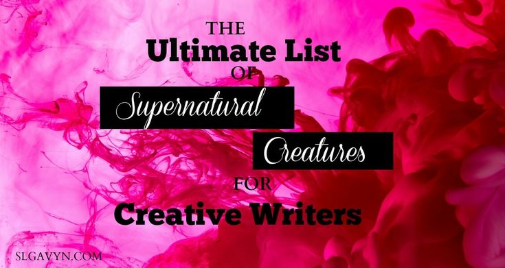 Looking for something different for your fantasy novel? Check out this list of 100 supernatural creatures for creative writers.