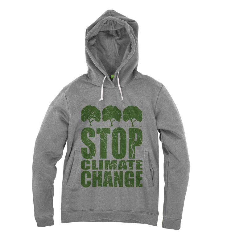 Stop Climate Change. Organic Pullover Hoodie. #organic #hoodie #hoody #pullover #apparel #clothing #climatechange #nature #green #environment #ecofashion #yanmos