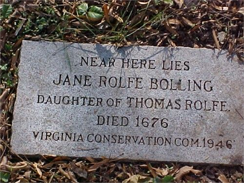 Jane Rolfe Bolling,dau of Thomas Rolfe son of Pocahontas d 1676