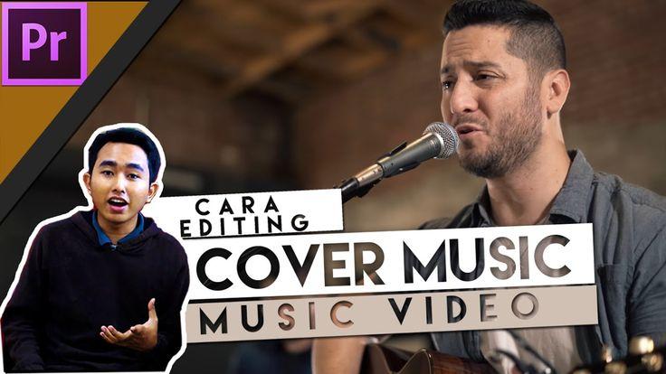 #Cara Membuat Video: Cara Editing Cover Music Video Profesional