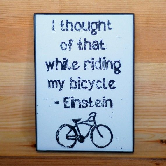Often have my best ideas on my ride--now if I could only remember them once I get home :-)