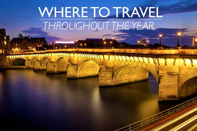 Where to Travel Throughout the Year