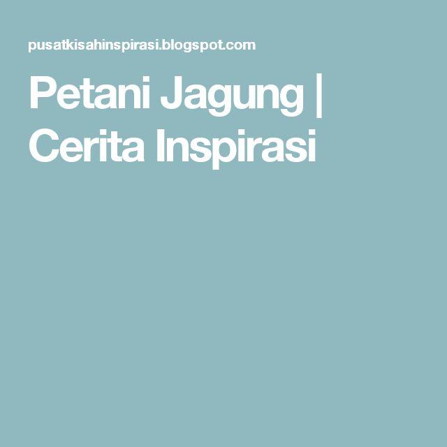 Petani Jagung   Cerita Inspirasi