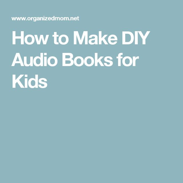 How to Make DIY Audio Books for Kids