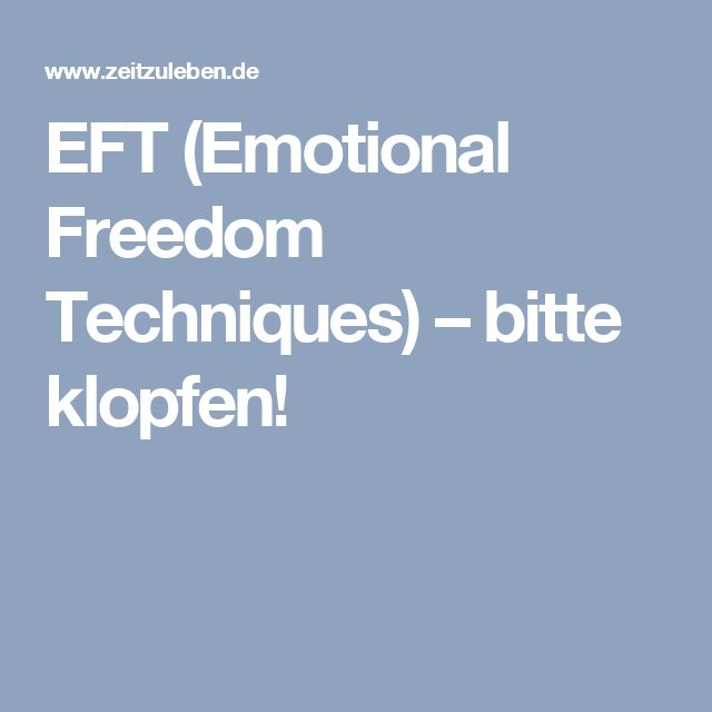 EFT (Emotional Freedom Techniques) – bitte klopfen!