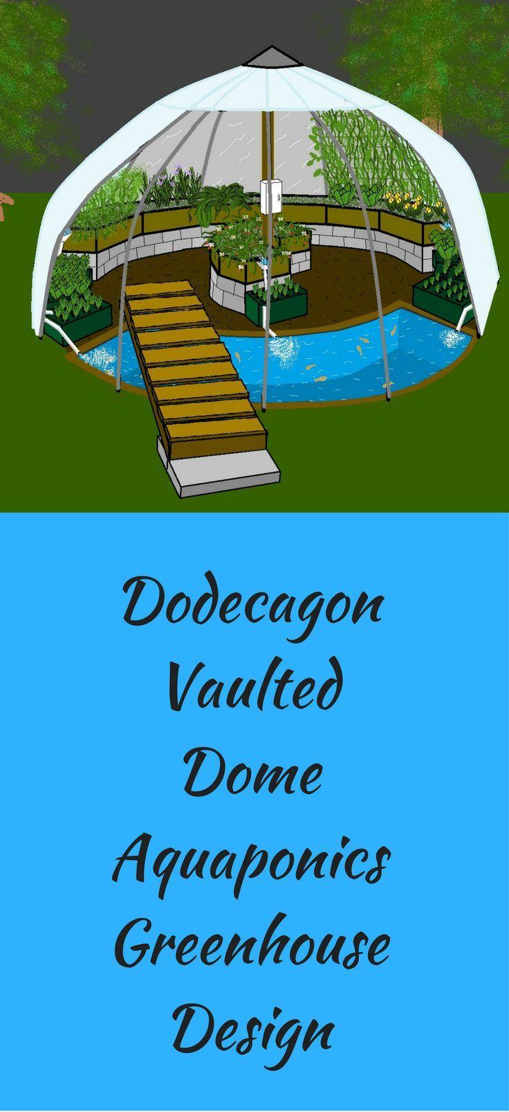 Dodecagon Vaulted Dome Aquaponics Greenhouse Design vid.staged.com/LOht