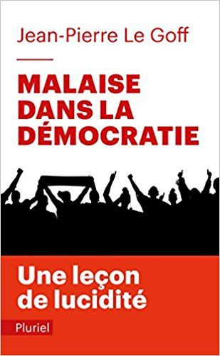 Jean-Pierre Le Goff, Malaise dans la démocratie (2016)