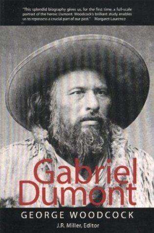 By Estate of George Woodcock - Gabriel Dumont by Estate o... https://www.amazon.ca/dp/B00IBSSUPU/ref=cm_sw_r_pi_dp_x_n3d3ybSFZS974