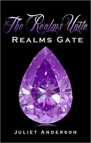 The Realms Unite (Realms Gate), Juliet Anderson - Amazon.com