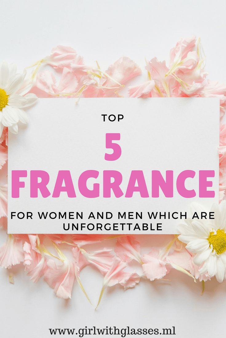 The top 5 fragrance for women and men I recommend