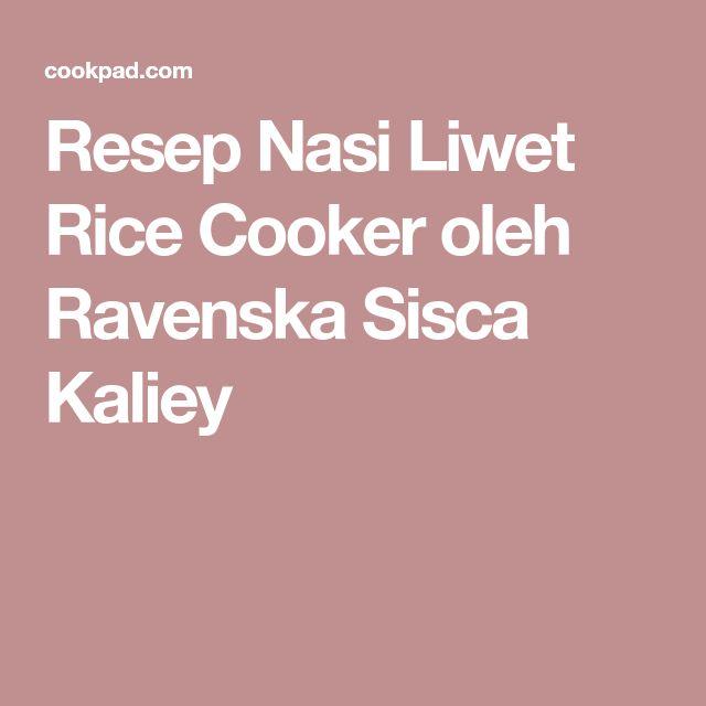 Resep Nasi Liwet Rice Cooker oleh Ravenska Sisca Kaliey