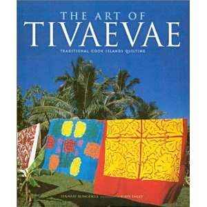 The Art of Tivaevae: Traditional Cook Islands Quilting (book)
