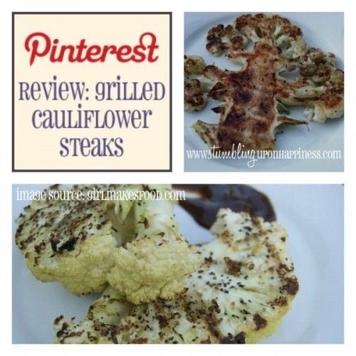 Pinterest Review: Grilled Cauliflower Steaks - Stumbling upon Happiness
