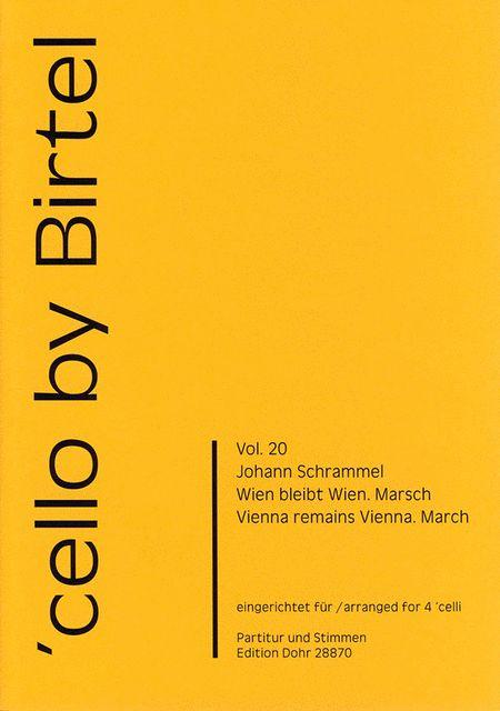 Wien bleibt Wien fur vier Violoncelli
