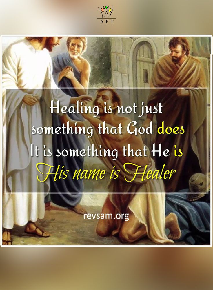 Healing is not just something that God 'does', it is something that He 'is'. His name is Healer.   To know more: [Click the image]  #revsam #divinehealing #health