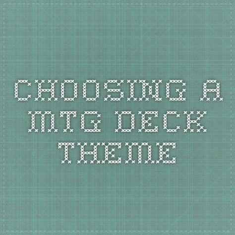 Choosing a MtG deck Theme