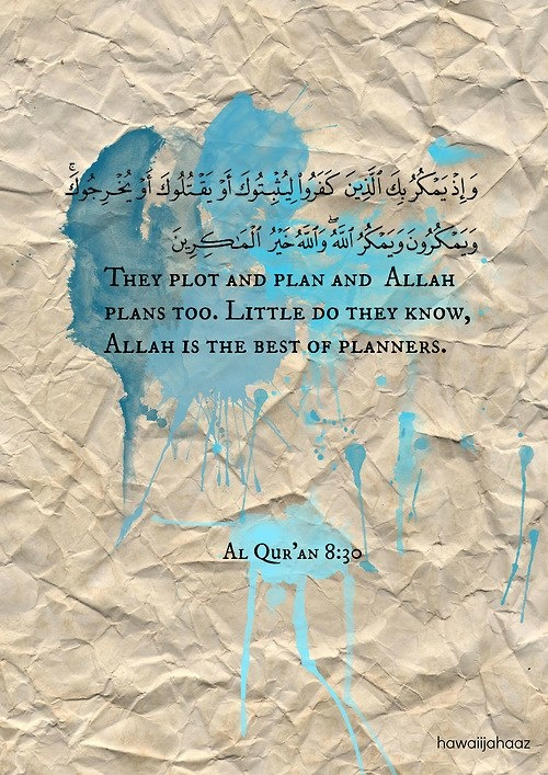 """Islamic Quotes - Quran 8:30 """"Allah is the best of planners."""""""