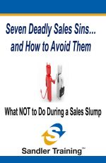 7 Deadly Sales Sins and How to Avoid Them.  What NOT to do in a Sales Slump!