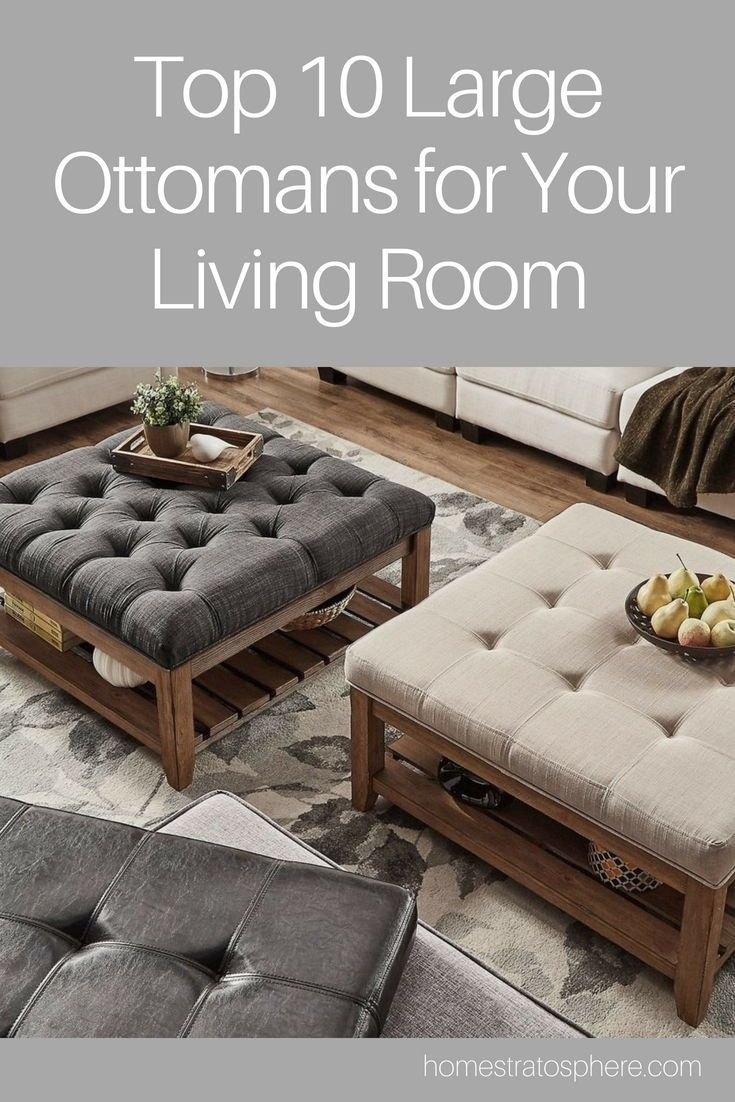 Top 10 Large Ottomans For Your Living Room Ottoman In Living