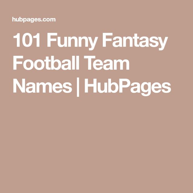 101 Funny Fantasy Football Team Names | HubPages