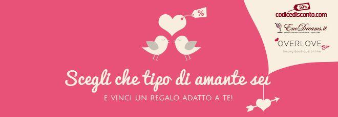 Che ne dite di un concorso in occasione di San Valentino?  Vi invitiamo calorosamente alla partecipazione! Scoprite che tipo di amanti siete e condividete la vostra scelta con gli amici!! http://codicedisconto.com/concorso-che-tipo-di-amante-sei #sanvalentino #italia #concorso #concorsoapremi #amanti #amore #passione #romantico