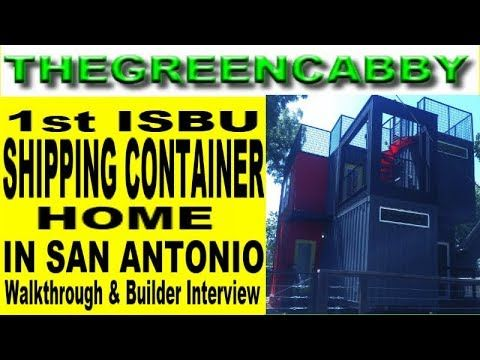 1st ISBU SHIPPING CONTAINER HOME In SAN ANTONIO WALKTHROUGH U0026 BUILDER  INTERVIEW We Just Had The Privilege Of Touring The First ISBU Shipping  Container Home ...