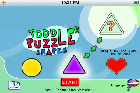 http://itunes.apple.com/us/app/toddler-puzzle-shapes/id353648395?mt=8  Toddler Puzzle games are especially made for our little kids, developed by parents and tested by children. They are fun, engaging and educational.    The puzzles' are ideal for bilingual kids as the app offers several languages to choose from.  Toddler Puzzle games are especially made for our little kids, developed by parents and tested by children. They are fun, engaging and educational.