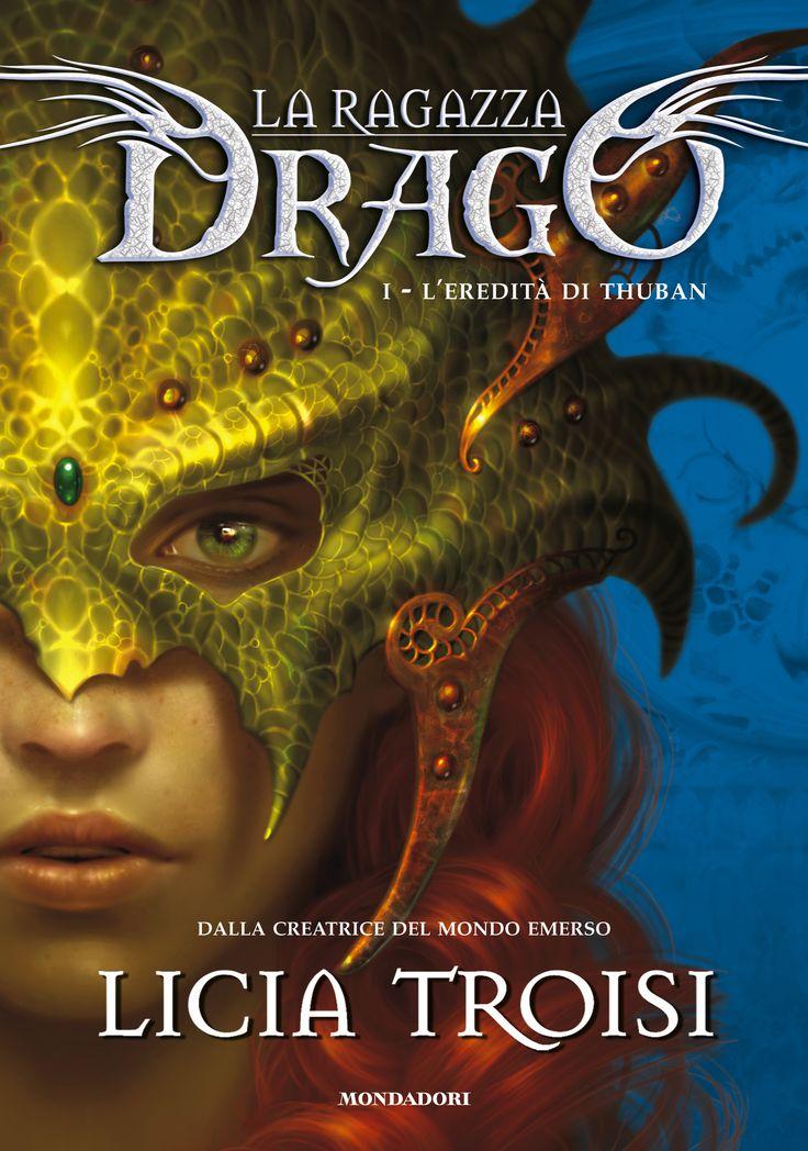 Licia Troisi - La ragazza drago-L'eredità di Thuban