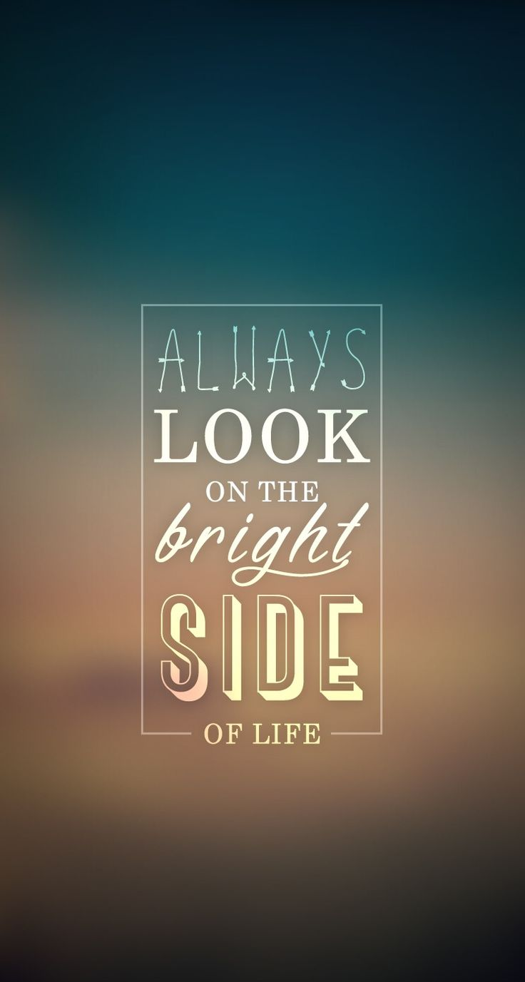 Always Look On Bright Side. iPhone wallpaper - #quotes @mobile9
