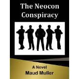 The Neocon Conspiracy (Kindle Edition)By Maud Muller