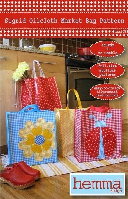Sigrid Oilcloth Market Bag Pattern.  What about making my own Grocery   Bags....and INSULATED!?