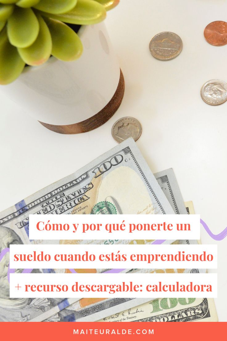 Razones para ponerte un sueldo cuando estás emprendiendo (+recurso descargable: calculadora) Money, Financial Statement, Finance, Productivity, Tips