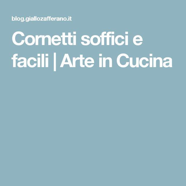 Cornetti soffici e facili | Arte in Cucina