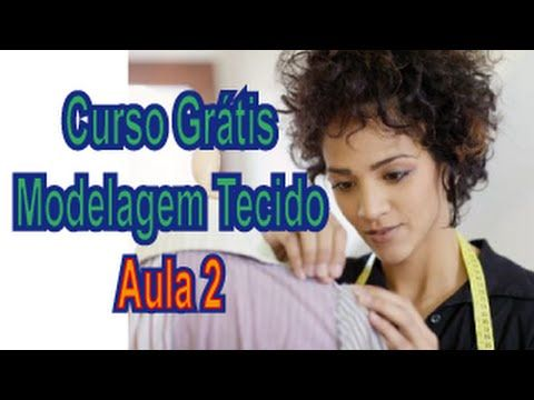 Curso Modelagem Tecido GRÁTIS - Materiais de Costura e afins 2/12 - YouTube