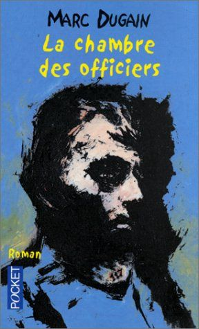 """La chambre des officiers - Marc DUGAIN :  un roman émouvant sur les """"gueules cassées"""" pendant la 1ère guerre mondiale"""