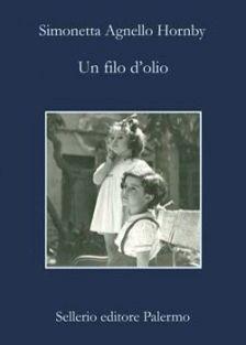 Un filo d'olio Simonetta Agnello Hornby ed. Sellerio http://sellerio.it/it/catalogo/Un-Filo-Olio/Agnello-Hornby/4593