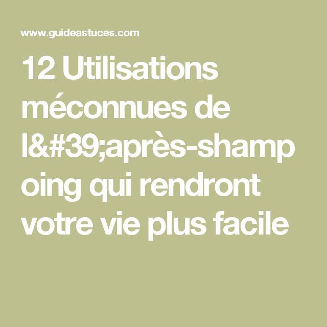 12 Utilisations méconnues de l'après-shampoing qui rendront votre vie plus facile