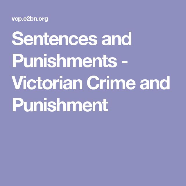 Sentences and Punishments - Victorian Crime and Punishment