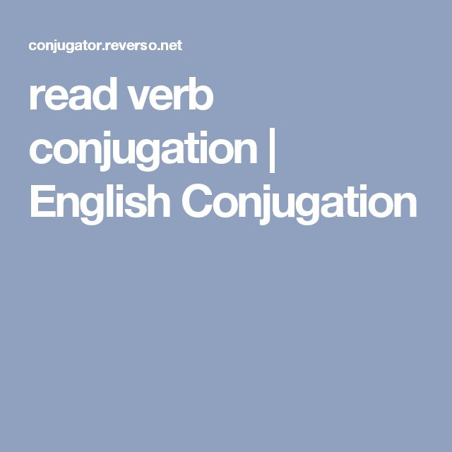 Read verb conjugation english conjugation