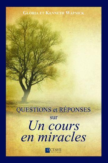 Questions et réponses sur Un cours en miracles | Les Éditions Octave