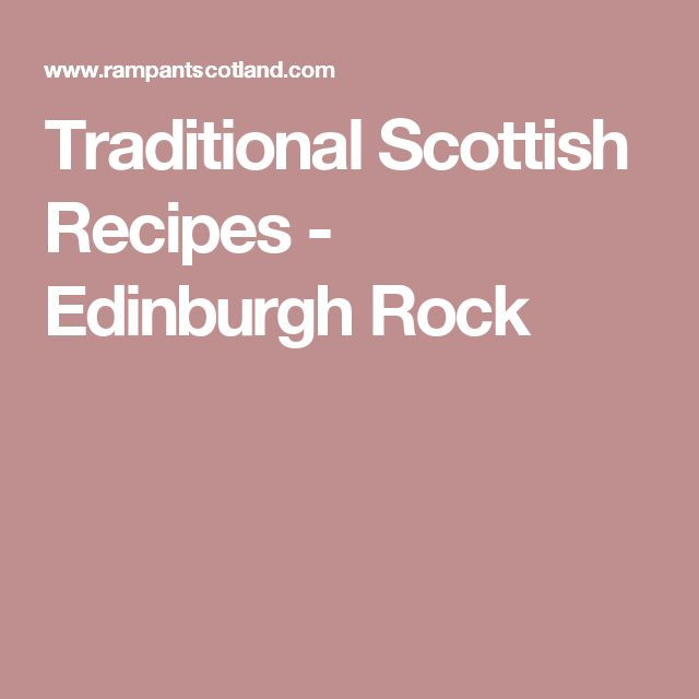 Traditional Scottish Recipes - Edinburgh Rock